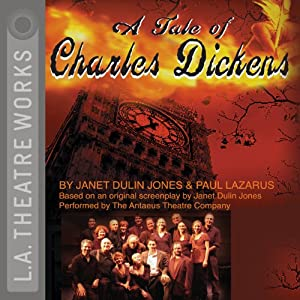 A Tale of Charles Dickens (Dramatized) | [Janet Dulin Jones, Paul Lazarus]