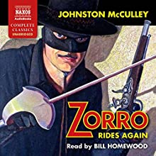 Zorro Rides Again Audiobook by Johnston McCulley Narrated by Bill Homewood