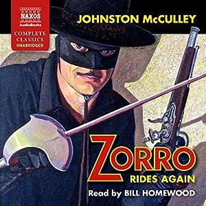Zorro Rides Again Hörbuch von Johnston McCulley Gesprochen von: Bill Homewood