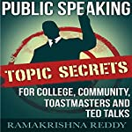 Public Speaking Topic Secrets for College, Community, Toastmasters and TED Talks | Ramakrishna Reddy