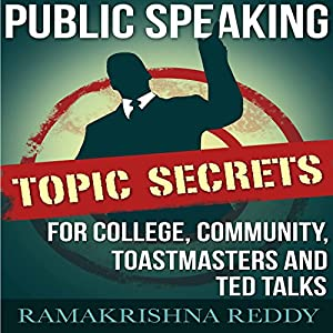 Public Speaking Topic Secrets for College, Community, Toastmasters and TED Talks Audiobook