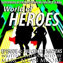 World of Heroes Episode 4: The Circle Tightens Audiobook by Marc Allan Moore Narrated by Marc Allan Moore