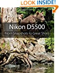 Nikon D5500: From Snapshots to Great...