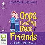 Oops I Lost My Best(est) Friends | Karen McCombie