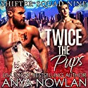Twice the Pups Audiobook by Anya Nowlan Narrated by Beth Roeg