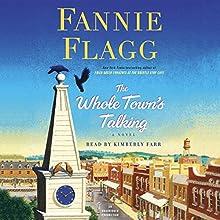 The Whole Town's Talking: A Novel | Livre audio Auteur(s) : Fannie Flagg Narrateur(s) : Kimberly Farr