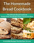 Homemade Bread Cookbook 3-Pack: The U...