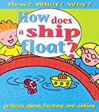 Why Does a Ship Float? (How? What? Why?) (0749644842) by Ross, Stewart