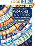 Visual Guide to Working in a Series:...