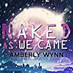 Naked as We Came | Amberly Wynn