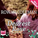 Dearest Rose (       UNABRIDGED) by Rowan Coleman Narrated by Anne Dover