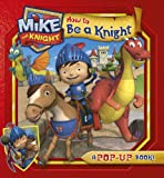 SIMON&SCHUSTER CHILDREN'S Mike the Knight: How to Be a Knight