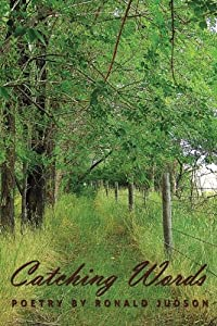 Catching Words Poetry By Ronald Judson download ebook