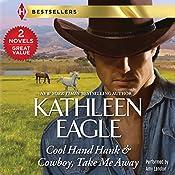 Cool Hand Hank & Cowboy, Take Me Away   Kathleen Eagle