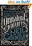 Unnatural Creatures: Stories Selected...