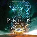 The Perilous Sea: The Elemental Trilogy, Book 2 | Sherry Thomas