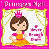 Princess Nell: Never Enough Stuff