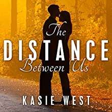The Distance Between Us (       UNABRIDGED) by Kasie West Narrated by Jorjeana Marie