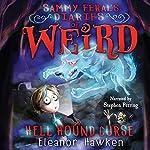 Sammy Feral's Diaries of Weird: Hell Hound Curse | Eleanor Hawken