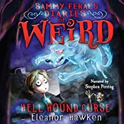 Hell Hound Curse: Sammy Feral's Diaries of Weird, Book 3 | Eleanor Hawken
