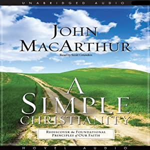 Simple Christianity | [John MacArthur]