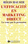 L'efficacit� en marketing direct : la...