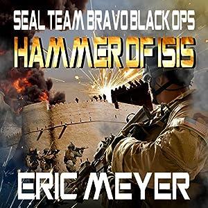 SEAL Team Bravo: Black Ops - Hammer of ISIS Audiobook