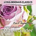 Harmonisches Miteinander (Long-Seminar-Classics) Hörbuch von Kurt Tepperwein Gesprochen von: Kurt Tepperwein