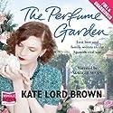The Perfume Garden Hörbuch von Kate Lord Brown Gesprochen von: Maggie Mash