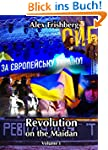 Revolution on the Maidan, Volume I (E...