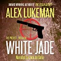 White Jade (       UNABRIDGED) by Alex Lukeman Narrated by Jack de Golia