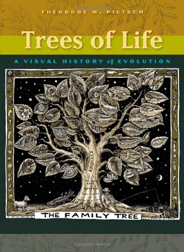 ^-^Read Online: Trees of Life: A Visual History of ... Theodore Pietsch