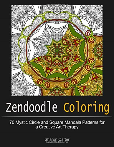 Zendoodle Coloring: 70 Mystic Circle and Square Mandala Patterns for a Creative Art Therapy (Zendoodle Coloring, coloring books for adults, mandalas to color)