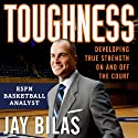 Toughness: Developing True Strength On and Off the Court (       UNABRIDGED) by Jay Bilas Narrated by Jay Bilas