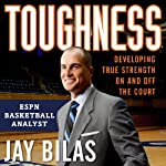 Toughness: Developing True Strength On and Off the Court | Jay Bilas