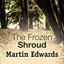 The Frozen Shroud Audiobook by Martin Edwards Narrated by Gordon Griffin