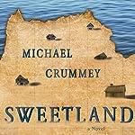 Sweetland | Michael Crummey