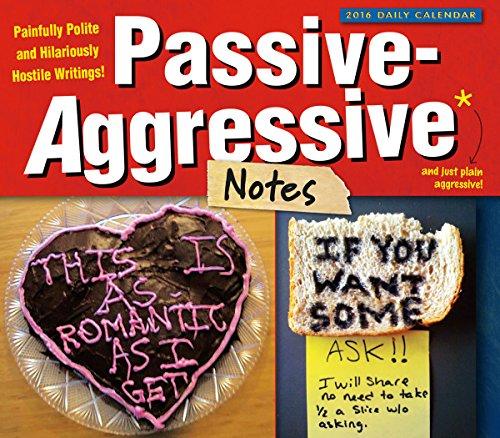 Passive-Aggressive Notes 2016 Boxed/Daily Calendar PDF