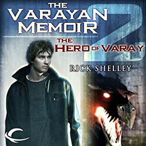 The Hero of Varay: Varayan Memoir, Book 2 | [Rick Shelley]