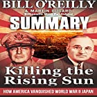 Summary of Killing the Rising Sun: How America Vanquished World War II Japan by Bill O' Reilly and Martin Dugard Hörbuch von  Billionaire Mind Publishing Gesprochen von: David Quimby