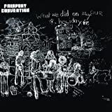 What We Did On Our Holidays By Fairport Convention (1990-03-28)