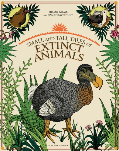 Small and Tall Tales of Extinct Animals. Hlne Rajcak and Damien Laverdunt PDF