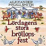 Lördagens stora bröllopsfest [The Saturday Big Tent Wedding Party]   Alexander McCall Smith