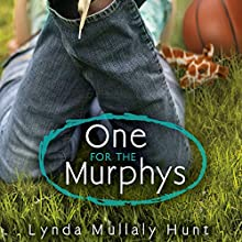 One for the Murphys (       UNABRIDGED) by Lynda Hunt Narrated by Nora Hunter
