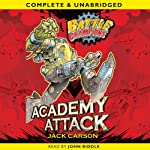 Battle Champions: Academy Attack (       UNABRIDGED) by Jack Carson Narrated by John Biddle