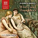 Wives and Daughters Audiobook by Elizabeth Gaskell Narrated by Patience Tomlinson