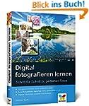 Digital fotografieren lernen: Schritt...