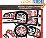 Northwest Coast Indian Painting: Hous...