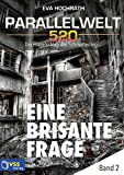 img - for Parallelwelt 520 - Band 2 - Eine brisante Frage (German Edition) book / textbook / text book