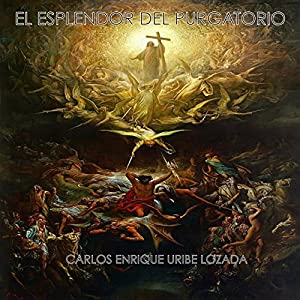 El Esplendor del Purgatorio [The Splendor of Purgatory] Audiobook